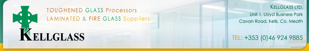 Kell Glass, Toughened glass processors, laminated and fire glass suppliers